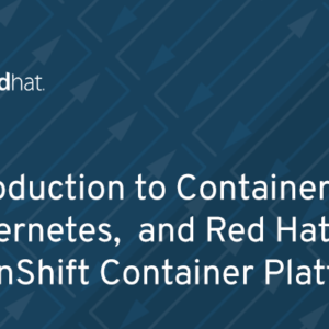 DO180 - Introduction to Containers, Kubernetes, and Red Hat OpenShift Container Platform