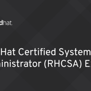 EX200 - Red Hat Certified System Administrator (RHCSA) Exam