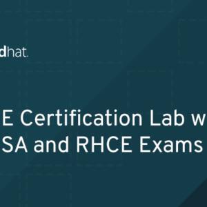 RH300 - RHCE Certification Lab with RHCSA and RHCE Exams